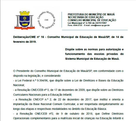 MAUÁ - Deliberação nº 16 - Dispõe sobre as normas para autorização e funcionamento das escolas privadas do Sistema Municipal de Educação de Mauá.