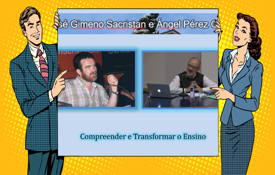 José Gimeno Sacristàn e Ángel Pérez Gómez - Compreender e transformar o ensino