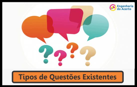 Tipos de Questões Existentes