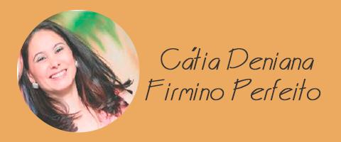 Cátia Deniana Firmino Perfeito