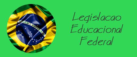 Legislação Educacional Federal
