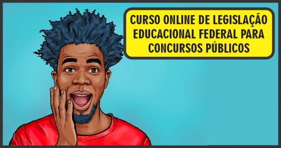Curso Online de Legislação Educacional Federal para Concursos Públicos