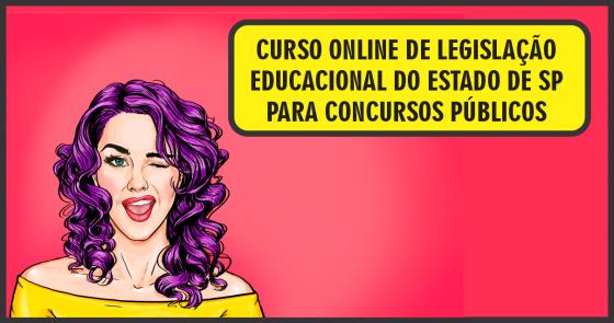 Curso Online de Legislação Educacional do estado de São Paulo para Concursos Públicos