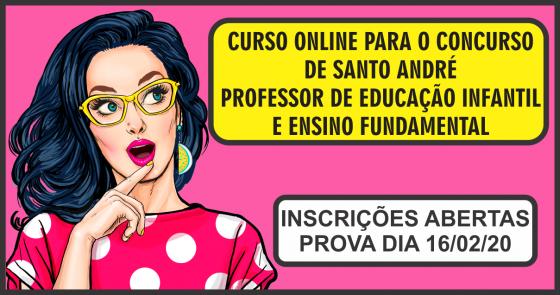 CURSO ONLINE PARA O CONCURSO DE SANTO ANDRÉ (PROFESSOR DE EDUCAÇÃO INFANTIL E ENSINO FUNDAMENTAL)