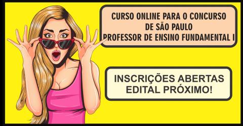 CURSO ONLINE PARA O CONCURSO DE SÃO PAULO (PROFESSOR DE ENSINO FUNDAMENTAL I)