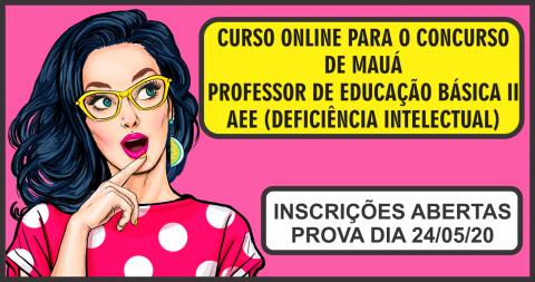 CURSO ONLINE PARA O CONCURSO DE MAUÁ (PEB II AEE - DEFICIÊNCIA INTELECTUAL)