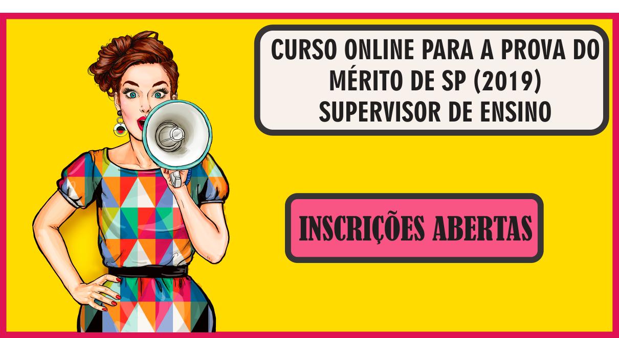 CURSO ONLINE PARA A PROVA DO MÉRITO DE SP (2019) - SUPERVISOR DE ENSINO