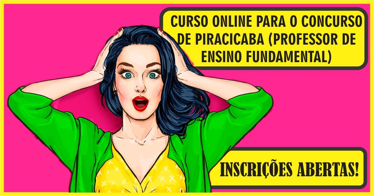 CURSO ONLINE PARA O CONCURSO DE PIRACICABA (PROFESSOR DE ENSINO FUNDAMENTAL)