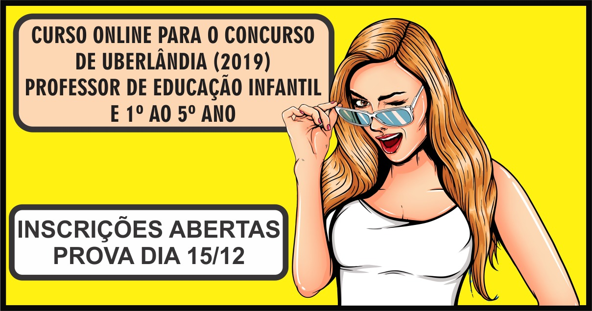 CURSO ONLINE PARA O CONCURSO DE UBERLÂNDIA (PROF. EDUCAÇÃO INFANTIL E 1º AO 5º ANO)