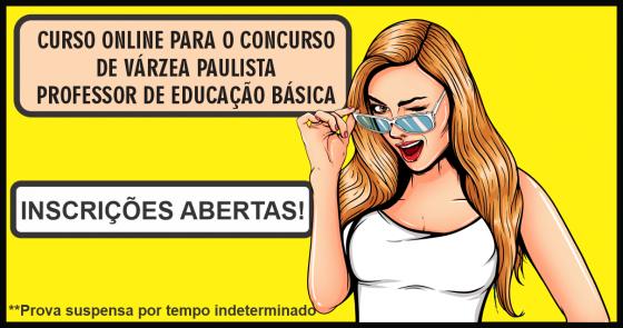 CURSO ONLINE PARA O CONCURSO DE VÁRZEA PAULISTA (PROFESSOR DE EDUCAÇÃO BÁSICA)
