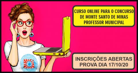 CURSO ONLINE PARA O CONCURSO DE MONTE SANTO DE MINAS (PROFESSOR MUNICIPAL)