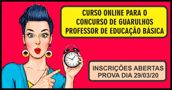 CURSO ONLINE PARA O CONCURSO DE GUARULHOS (PROFESSOR DE EDUCAÇÃO BÁSICA)