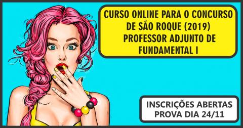 CURSO ONLINE PARA O CONCURSO DE SÃO ROQUE - PROFESSOR ADJUNTO DE FUNDAMENTAL I